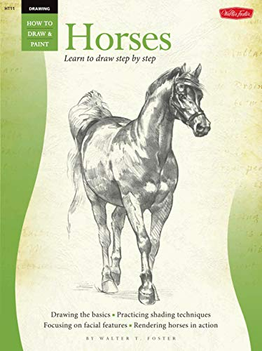Drawing Horses Learn to Draw Step by Step (Library Binding): Walter T. Foster