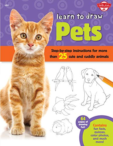 9781939581532: Learn to Draw Pets: Step-by-step Instructions for More Than 25 Cute and Cuddly Animals