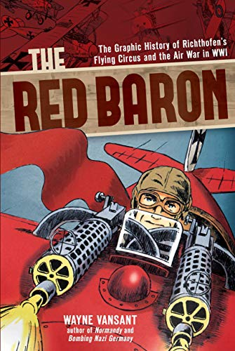 9781939581808: The Red Baron: The Graphic History of Richthofen's Flying Circus and the Air War in Wwi (Graphic Histories)