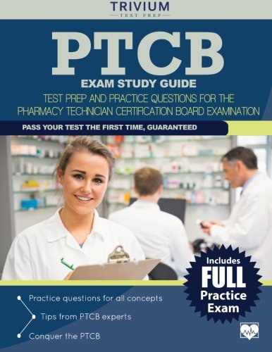 9781939587909: PTCB Exam Study Guide: Test Prep and Practice Questions for the Pharmacy Technician Certification Board