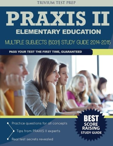 9781939587930: Praxis II Elementary Education - Multiple Subjects (5031) Study Guide 2014-2015