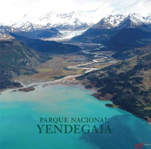 9781939621283: Parque Nacional Yendegaia (America Natural) (Spanish Edition)