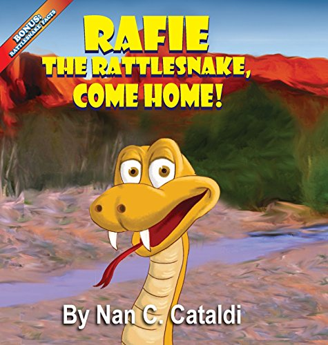 9781939625168: Rafie the Rattlesnake, Come Home!