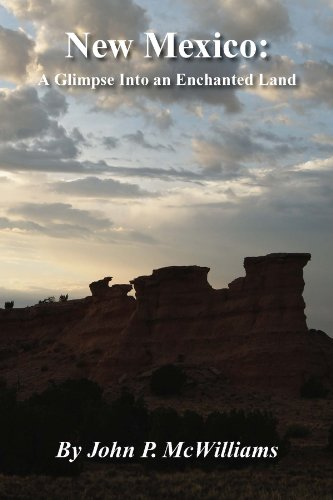 New Mexico: A Glimpse Into an Enchanted Land: McWilliams, John P.