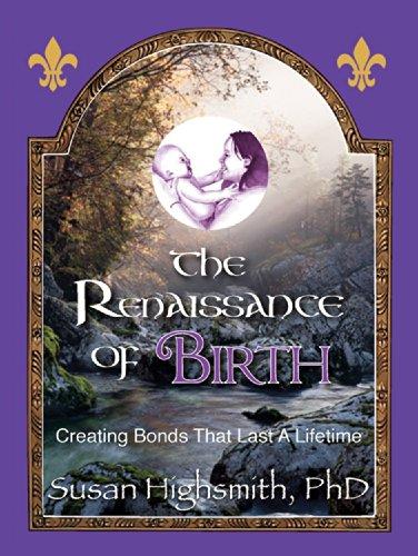 The Renaissance of Birth: PhD, Susan Highsmith