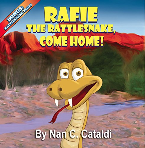 9781939625960: Rafie the Rattlesnake, Come Home!
