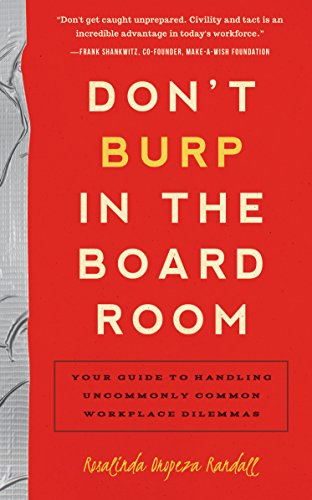 9781939629357: Don't Burp in the Boardroom: Your Guide to Handling Uncommonly Common Workplace Dilemmas