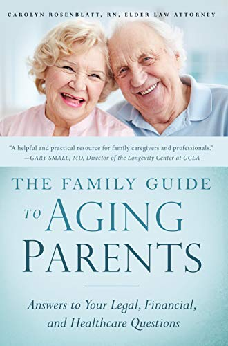 The Family Guide to Aging Parents: Answers to Your Legal, Financial, and Healthcare Questions: ...