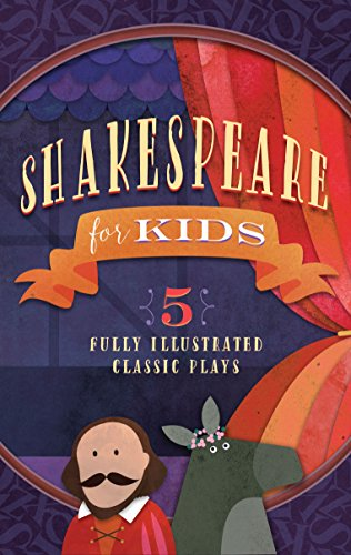 9781939629777: Shakespeare for Kids: 5 Classic Works Adapted for Kids: A Midsummer Night's Dream, Macbeth, Much Ado About Nothing, Alls Well that Ends Well, and The Tempest