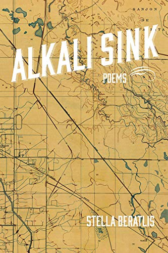 Alkali Sink: Poems: Beratlis, Stella