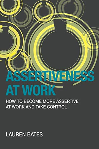 9781939643193: Assertiveness At Work: How to Become More Assertive At Work and Take Control (Volume 2)