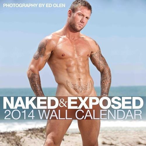 Naked & Exposed 2014 Wall Calendar: Ed Olen