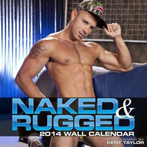 9781939651266: Raging Stallion Studios Naked & Rugged 2014 Wall Calendar