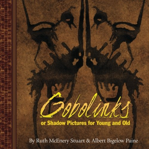 Gobolinks: Or Shadow-Pictures for Young and Old: Ruth McEnery Stuart,