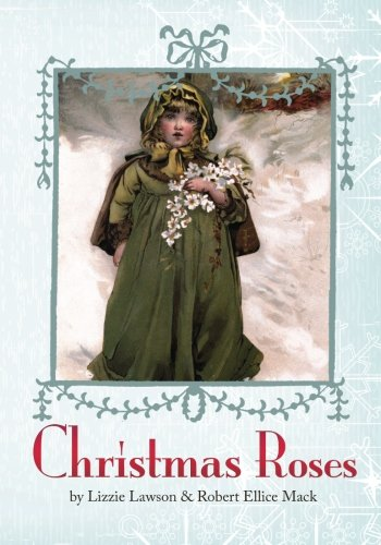 Christmas Roses (Paperback): Lizzie Lawson, Robert