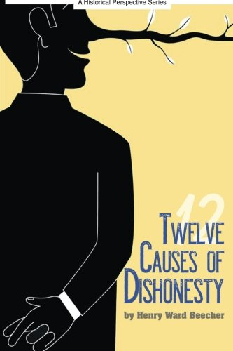Twelve Causes of Dishonesty (Paperback): Henry Ward Beecher
