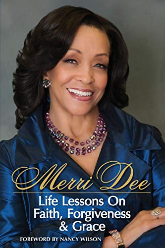 9781939654007: Merri Dee, Life Lessons on Faith, Forgiveness & Grace