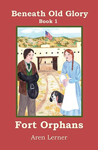 9781939655004: Fort Orphans (Beneath Old Glory: Book 1)