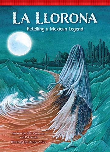 La Llorona / The Crying Woman: Retelling: Coleman, Wim/ Perrin,