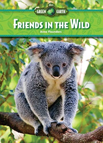 9781939656292: Friends in the Wild (Our Green Earth)