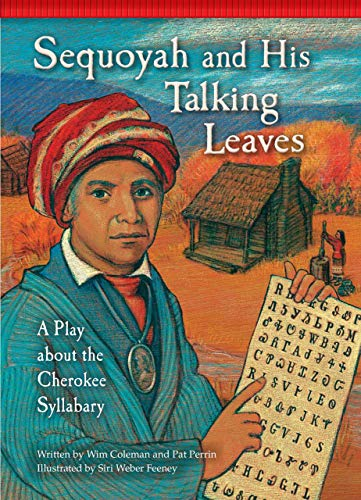 Sequoyah and His Talking Leaves: A Play about the Cherokee Syllabary (Setting the Stage for Fluency...