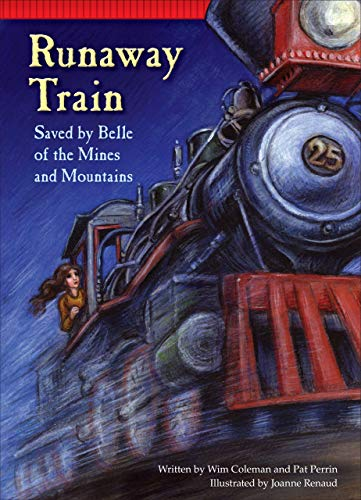 9781939656711: Runaway Train: Saved by Belle of the Mines and Mountains (Setting the Stage for Fluency)