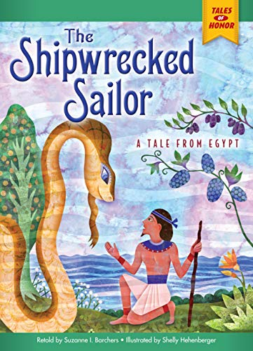 9781939656865: The Shipwrecked Sailor: A Tale from Egypt (Tales of Honor)