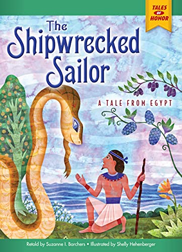 9781939656872: The Shipwrecked Sailor: A Tale from Egypt (Tales of Honor)