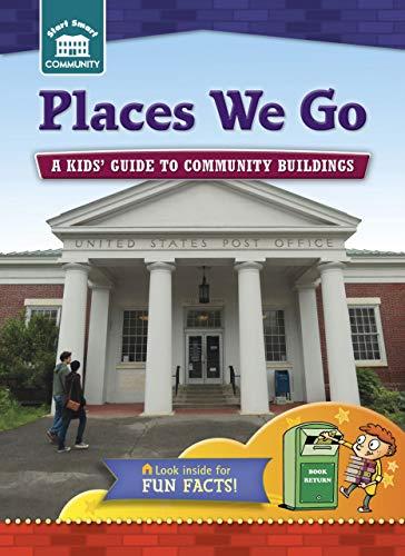 Places We Go: A Kids' Guide to Community Sites (Start Smart: Community): Kreisman, Rachelle
