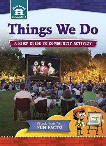 Things We Do: A Kids' Guide to Community Activity (Start Smart: Community): Kreisman, Rachelle