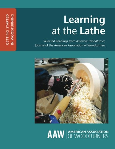 9781939662040: Learning at the Lathe: Selected Readings from American Woodturner, Journal of the American Association of Woodturners (GETTING STARTED IN WOODTURNING) (Volume 3)