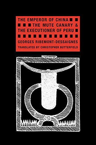9781939663054: The Emperor of China, the Mute Canary & the Executioner of Peru