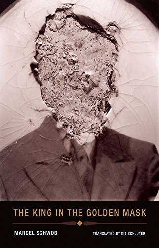 9781939663238: Marcel Schwob - the King in the Golden Mask