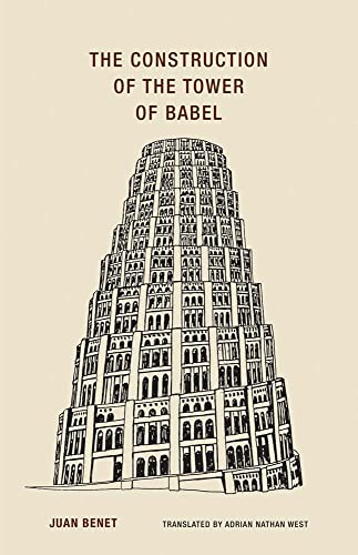 Juan Benet - The Construction of the Tower of Babel (Paperback)