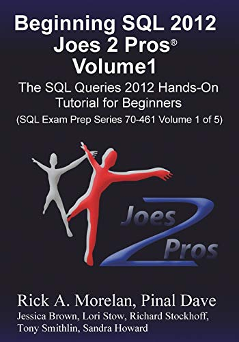 9781939666000: Beginning SQL 2012 Joes 2 Pros Volume 1: The SQL Queries 2012 Hands-On Tutorial for Beginners (SQL Exam Prep Series 70-461 Volume 1 Of 5)