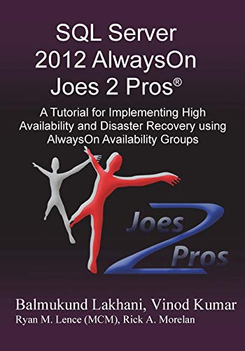 9781939666239: SQL Server 2012 Alwayson Joes 2 Pros (R): A Tutorial for Implementing High Availability and Disaster Recovery Using Alwayson Availability Groups