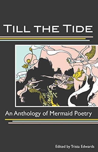 9781939675149: Till the Tide: An Anthology of Mermaid Poetry