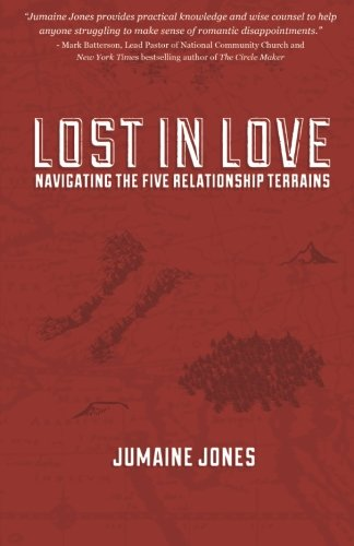 Lost In Love: Navigating the Five Relationship Terrains: Jones, Jumaine