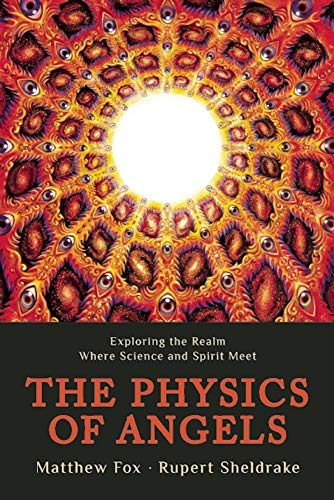 9781939681287: The Physics of Angels: Exploring the Realm Where Science and Spirit Meet