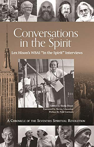 9781939681539: Conversations in the Spirit: Lex Hixon's WBAI 'In the Spirit' Interviews: A Chronicle of the Seventies Spiritual Revolution