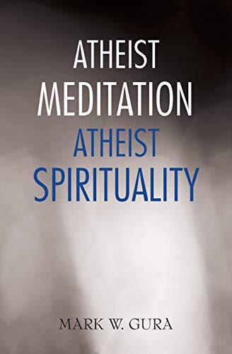 9781939691231: Atheist Meditation Atheist Spirituality
