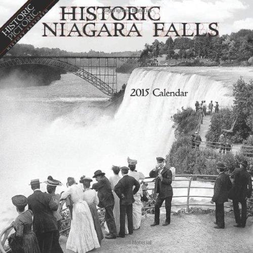 Historic Niagara Falls 2015 Calendar: Historic Pictoric
