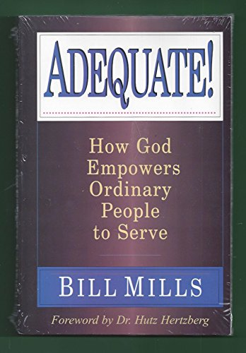 9781939707178: Adequate!: How God empowers ordinary people to serve