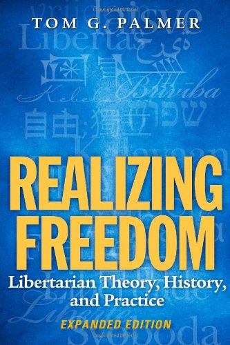 9781939709257: Realizing Freedom: Libertarian Theory, History, and Practice