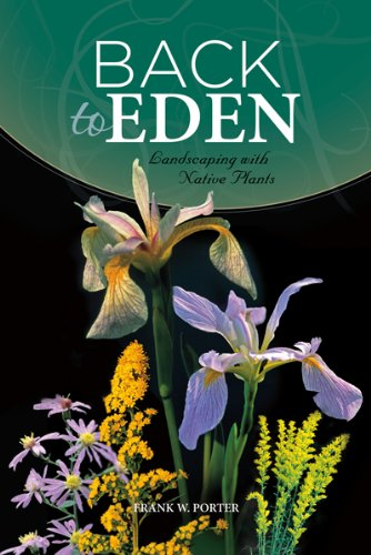 9781939710000: Back to Eden: Landscaping with Native Plants