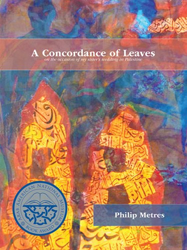 A Concordance of Leaves: Metres, Philip