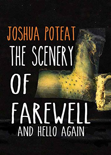 9781939728036: The Scenery of Farewell and Hello Again