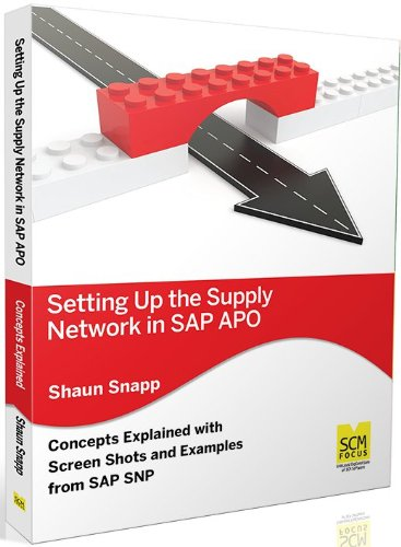 Setting Up the Supply Network in SAP: Snapp, Shaun