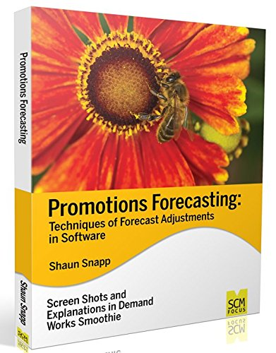 Promotions Forecasting: Forecast Adjustment Techniques in Software: Snapp, Shaun
