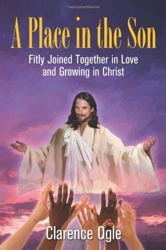 9781939748140: A Place in the Son: Fitly Joined Together in Love and Growing in Christ